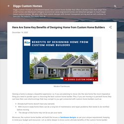 Here Are Some Key Benefits of Designing Home from Custom Home Builders