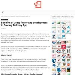 Benefits of using flutter app development in Grocery Delivery App