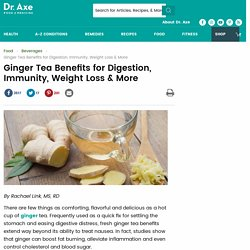 Ginger Tea Benefits for Digestion, Immunity, Weight Loss & More