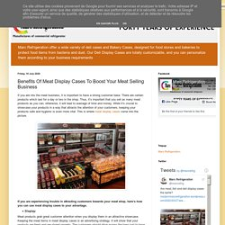 Benefits Of Meat Display Cases To Boost Your Meat Selling Business