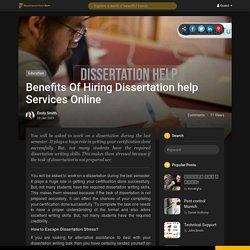 Benefits Of Hiring Dissertation help Services Online