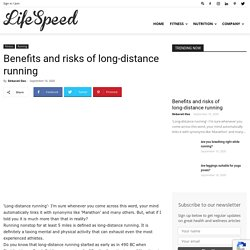 Benefits and risks of long-distance running