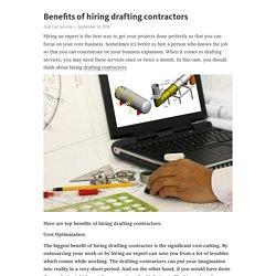 Benefits of hiring drafting contractors