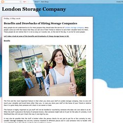 London Storage Company: Benefits and Drawbacks of Hiring Storage Companies