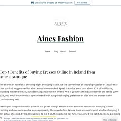 Top 5 Benefits of Buying Dresses Online in Ireland from Aine's Boutique – Aines Fashion