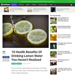 10 Health Benefits Of Drinking Lemon Water You Haven't Realized