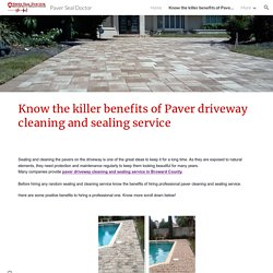 Know the killer benefits of Paver driveway cleaning and sealing service