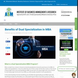 Top 6 Benefits of Dual Specialization in MBA