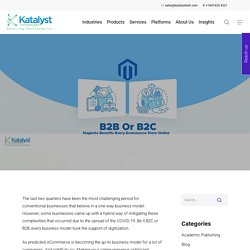 B2B Or B2C: Magento Benefits Every eCommerce Store Online - Katalyst