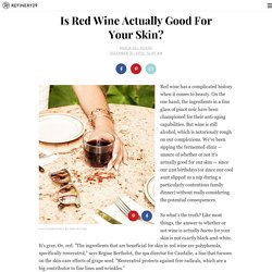 Red Wine Skin Benefits - Effects Of Resveratrol Skin