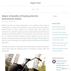 Major 4 benefits of buying electric motorcycle online