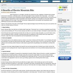 8 Benefits of Electric Mountain Bike by Martha Godsay