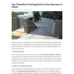 Top 7 Benefits of Having Electric Gate Operator in Miami