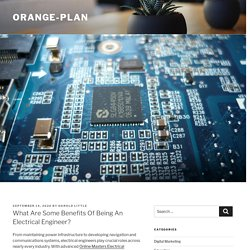 What Are Some Benefits Of Being An Electrical Engineer? – orange-plan