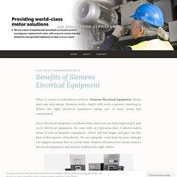 Benefits of Siemens Electrical Equipment