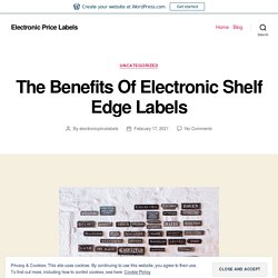 The Benefits Of Electronic Shelf Edge Labels