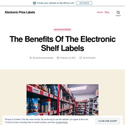 The Benefits Of The Electronic Shelf Labels