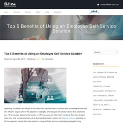 Top 5 Benefits of Using an Employee Self-Service Solution -