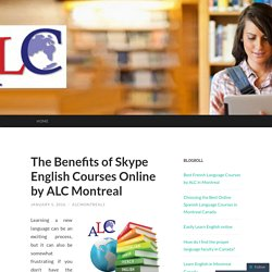 The Benefits of Skype English Courses Online by ALC Montreal