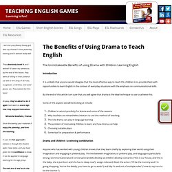 The Benefits of Using Drama to Teach English