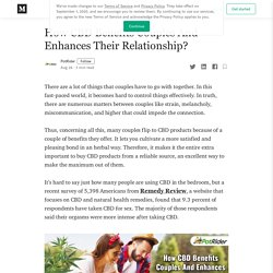 How CBD Benefits Couples And Enhances Their Relationship?
