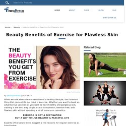 Beauty Benefits of Exercise for Flawless Skin - Fitness Fectory