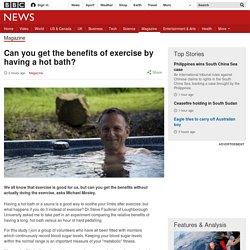 Can you get the benefits of exercise by having a hot bath?