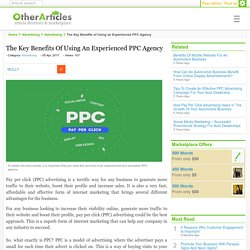 The Key Benefits of Using an Experienced PPC Agency
