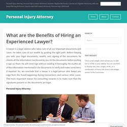 What are the Benefits of Hiring an Experienced Lawyer?