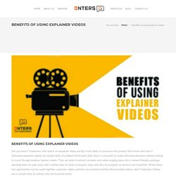 Benefits of Using Explainer Videos- Onters