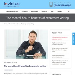 The mental health benefits of expressive writing
