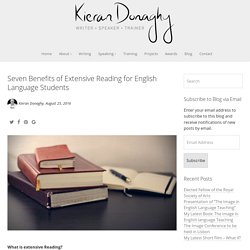 Seven Benefits of Extensive Reading for English Language Students - Kieran Donaghy