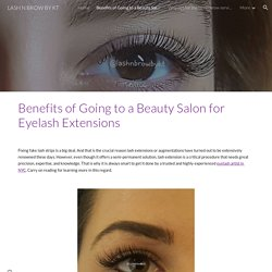 Benefits of Going to a Beauty Salon for Eyelash Extensions