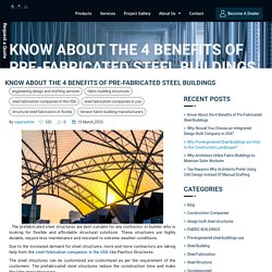 Know About the 4 Benefits of Pre-Fabricated Steel Buildings