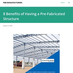 8 Benefits of Having a Pre-Fabricated Structure