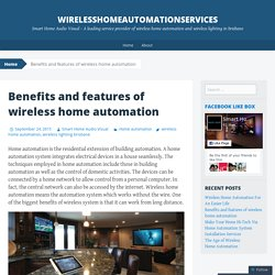Benefits and features of wireless home automation