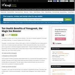 Ten Health Benefits of Fenugreek, the Magic Sex Booster