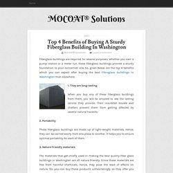 Top 4 Benefits of Buying A Sturdy Fiberglass Building In Washington