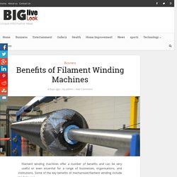 Benefits of Filament Winding Machines – Big live look