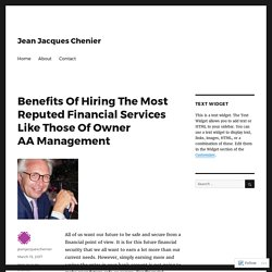 Hire most reputed financial service from Jean Jacques Chenier