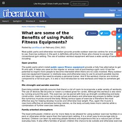 What are some of the Benefits of using Public Fitness Equipments?