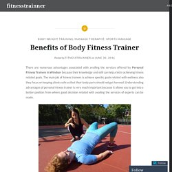 Benefits of Body Fitness Trainer – fitnesstrainner