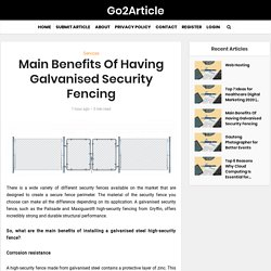 Main Benefits Of Having Galvanised Security Fencing