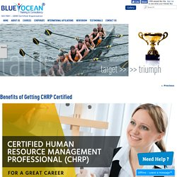 Benefits of Getting CHRP Certified