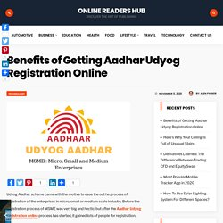 Benefits of Getting Aadhar Udyog Registration Online