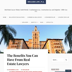 The Benefits You Can Have From Real Estate Lawyers