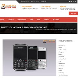Benefits Of Having A Blackberry Phone In 2020