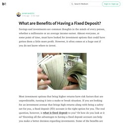 What are Benefits of Having a Fixed Deposit?