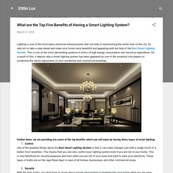What are the Top Five Benefits of Having a Smart Lighting System?