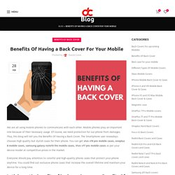 Benefits Of Having a Back Cover For Your Mobile